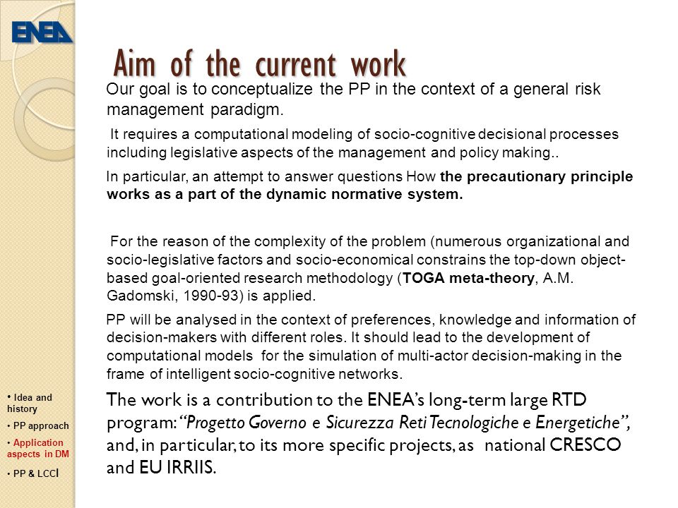 Aim of the current work Our goal is to conceptualize the PP in the context of a general risk management paradigm.
