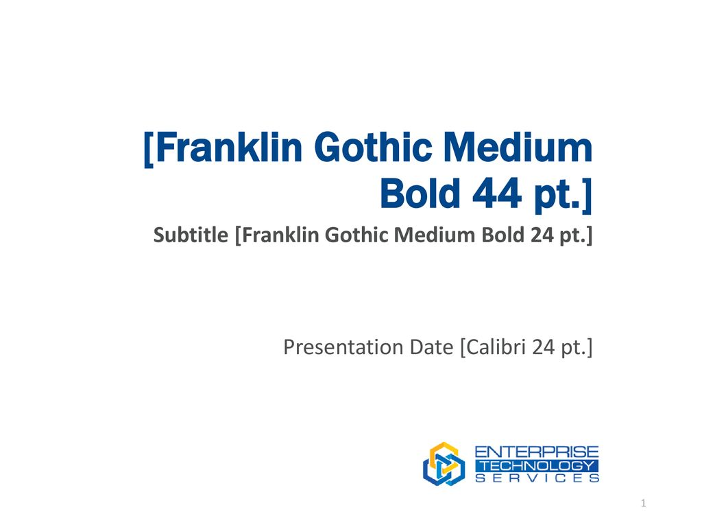 Franklin Gothic Medium Bold 44 pt ] - ppt download