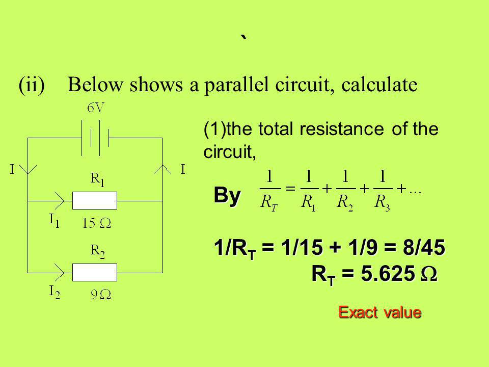 ` (ii) Below shows a parallel circuit, calculate By