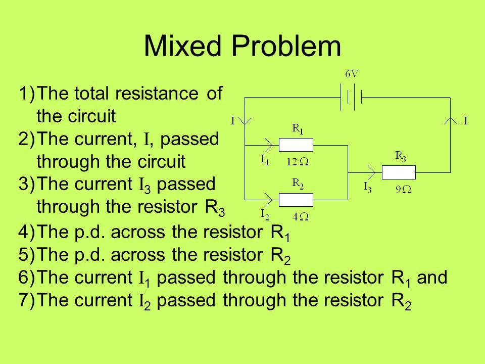 Mixed Problem The total resistance of the circuit
