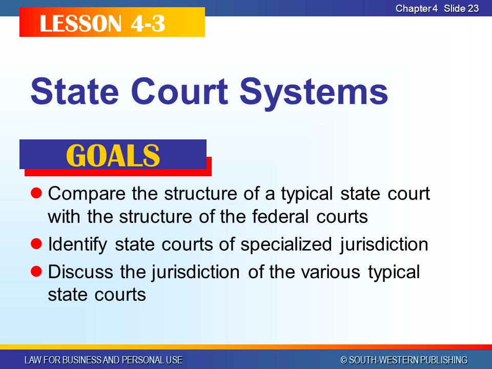 State Court Systems GOALS LESSON 4-3