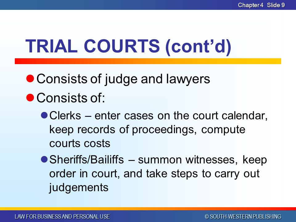 TRIAL COURTS (cont'd) Consists of judge and lawyers Consists of: