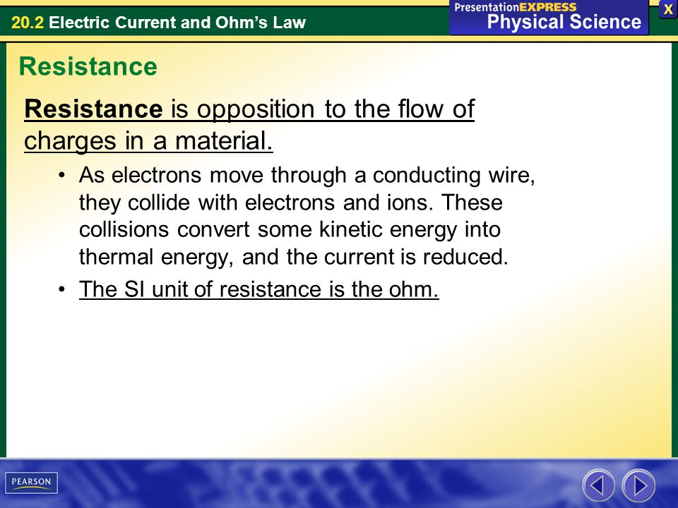 Resistance is opposition to the flow of charges in a material.