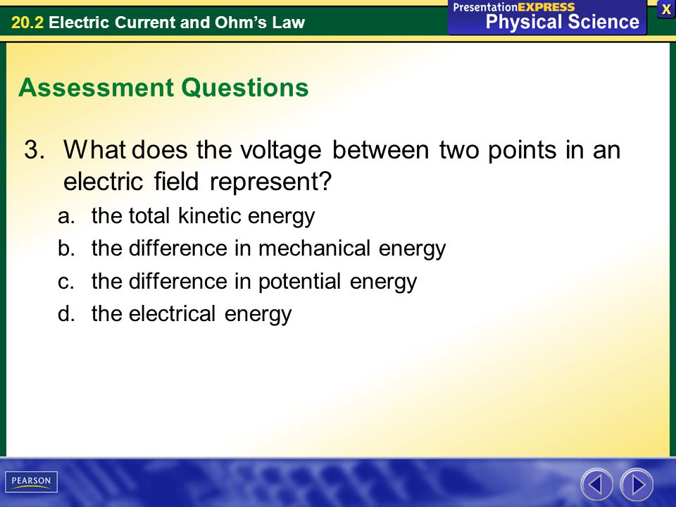 Assessment Questions What does the voltage between two points in an electric field represent the total kinetic energy.