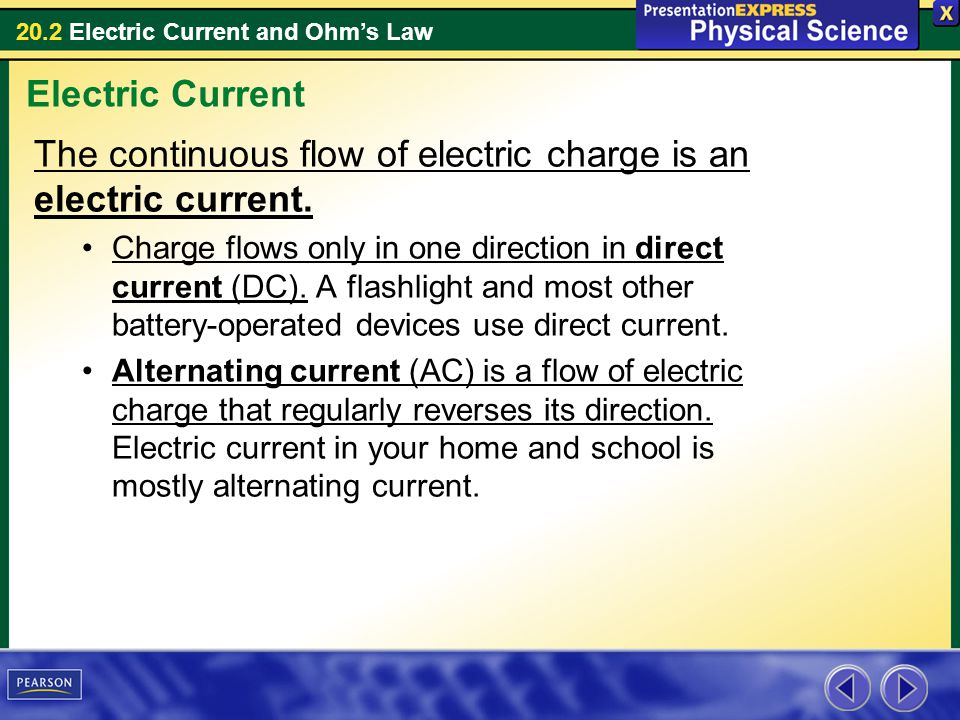 The continuous flow of electric charge is an electric current.