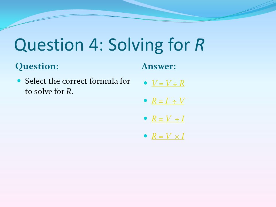 Question 4: Solving for R