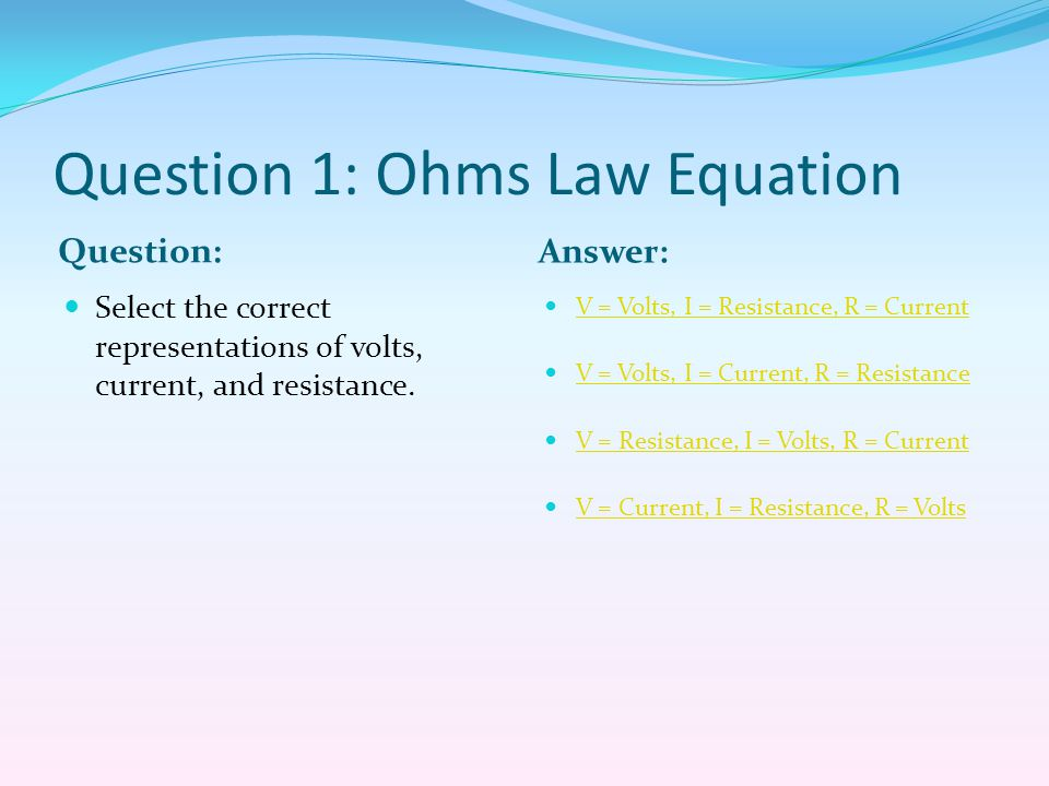 Question 1: Ohms Law Equation