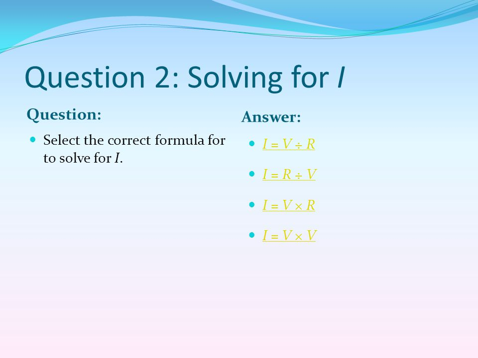 Question 2: Solving for I