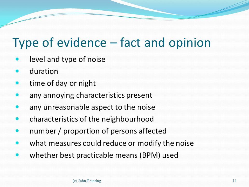 Type of evidence – fact and opinion