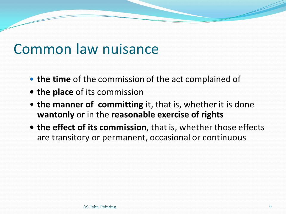 Common law nuisance the time of the commission of the act complained of. • the place of its commission.