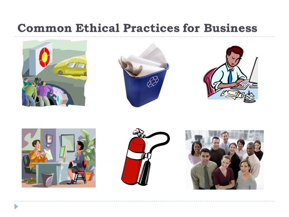 Common Ethical Practices for Business