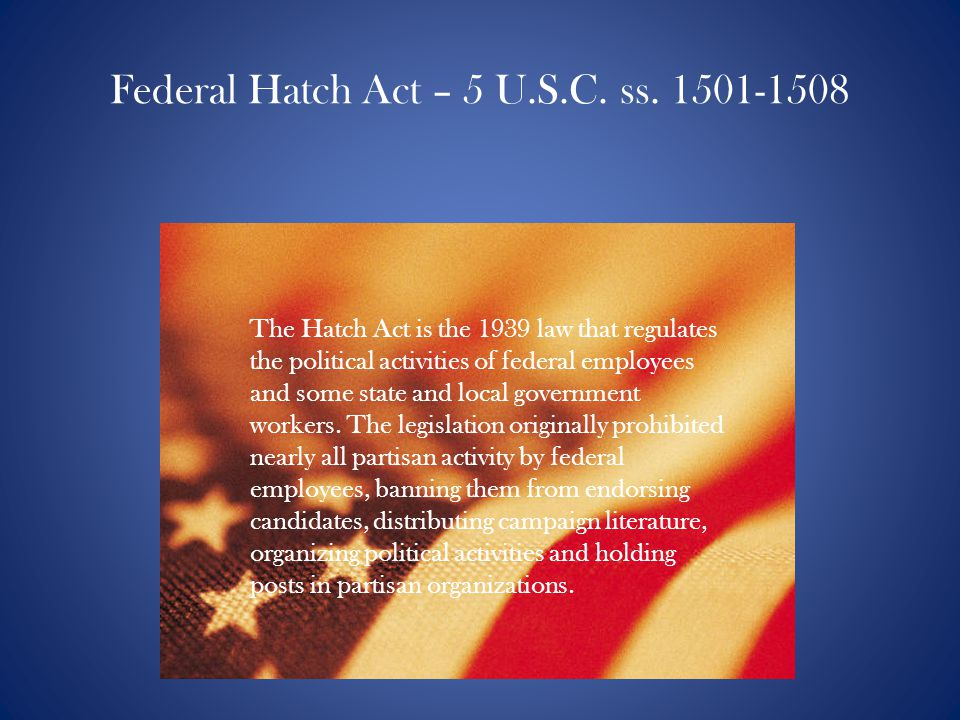 Federal Hatch Act – 5 U.S.C. ss. 1501-1508