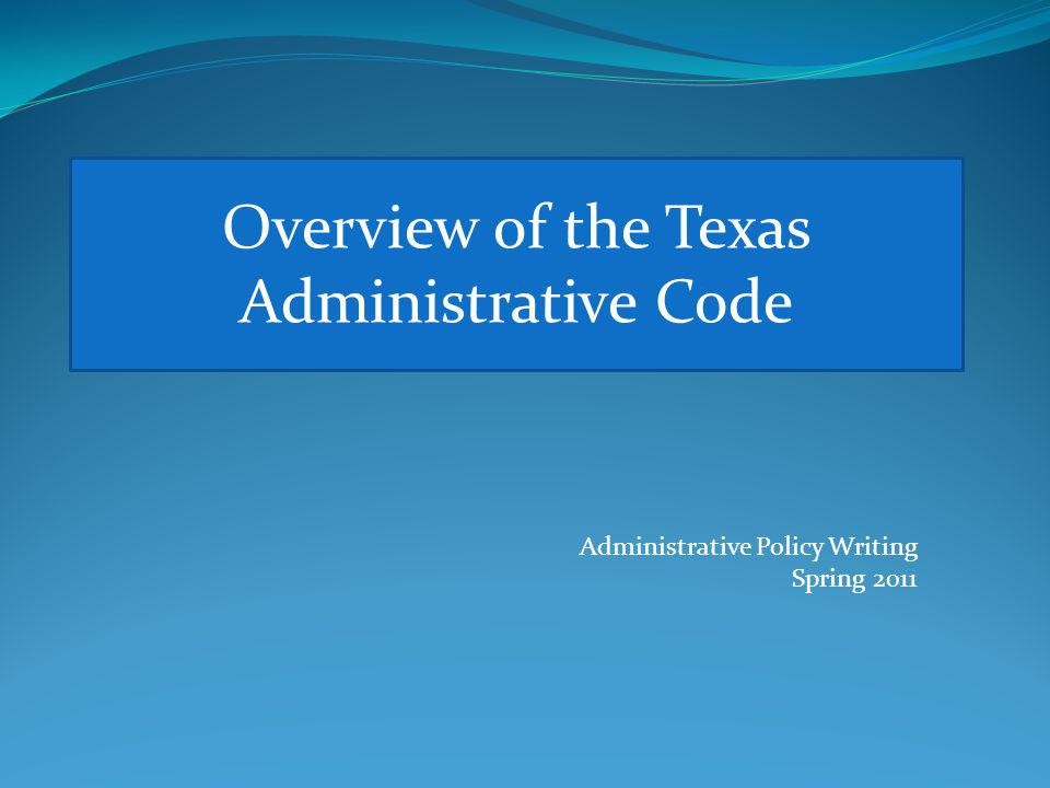 Overview of the Texas Administrative Code