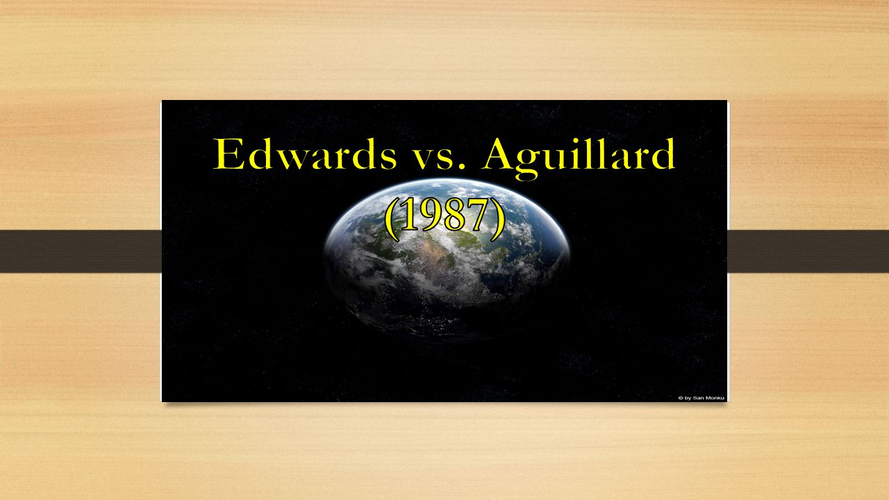 Edwards vs. Aguillard (1987)