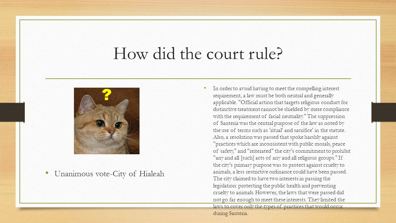 How did the court rule Unanimous vote-City of Hialeah