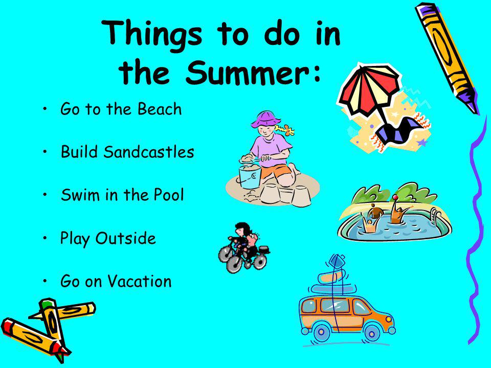 Things to do in the Summer: