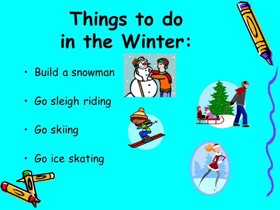 Things to do in the Winter:
