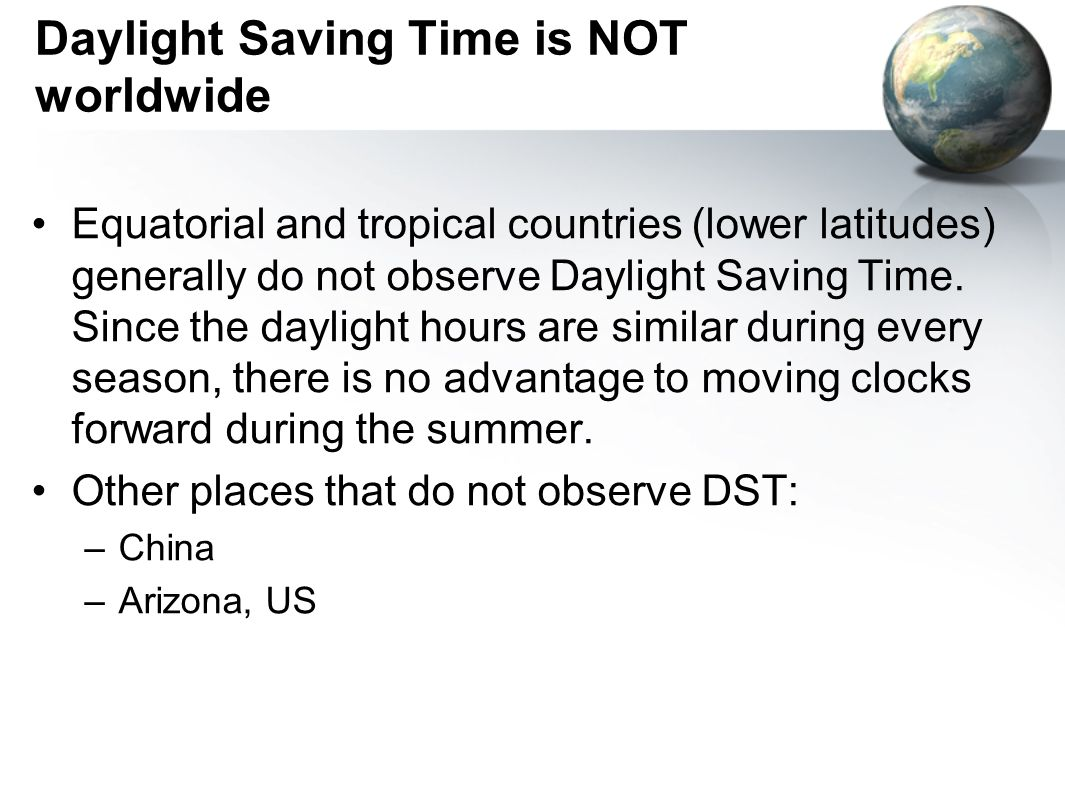 Daylight Saving Time is NOT worldwide