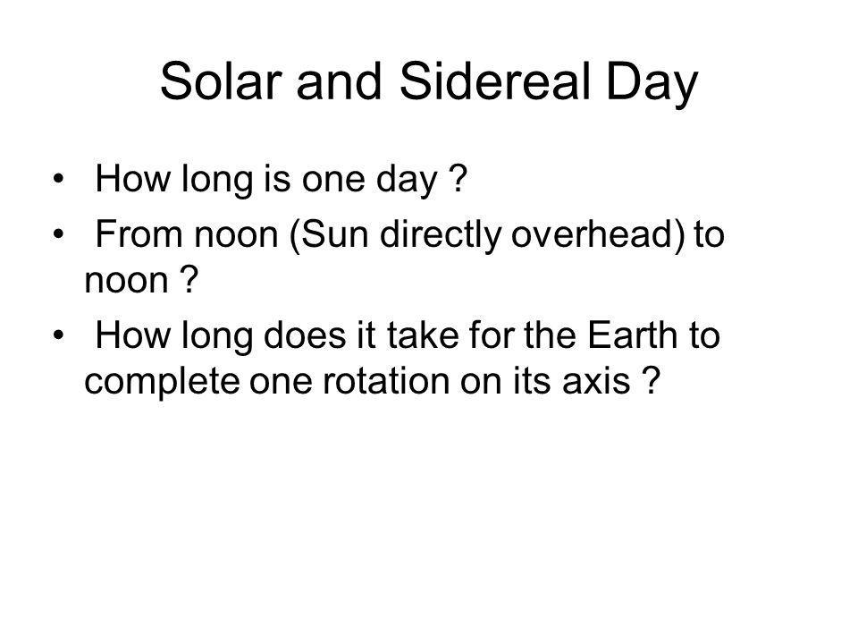 Solar and Sidereal Day How long is one day