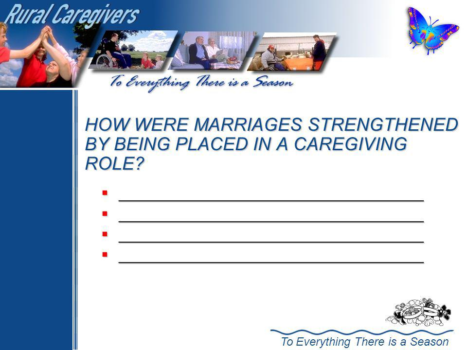 HOW WERE MARRIAGES STRENGTHENED BY BEING PLACED IN A CAREGIVING ROLE