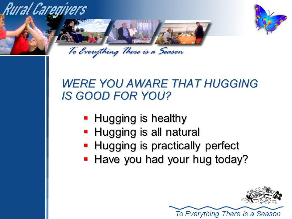 WERE YOU AWARE THAT HUGGING IS GOOD FOR YOU