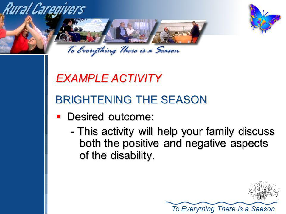 EXAMPLE ACTIVITY BRIGHTENING THE SEASON. Desired outcome: