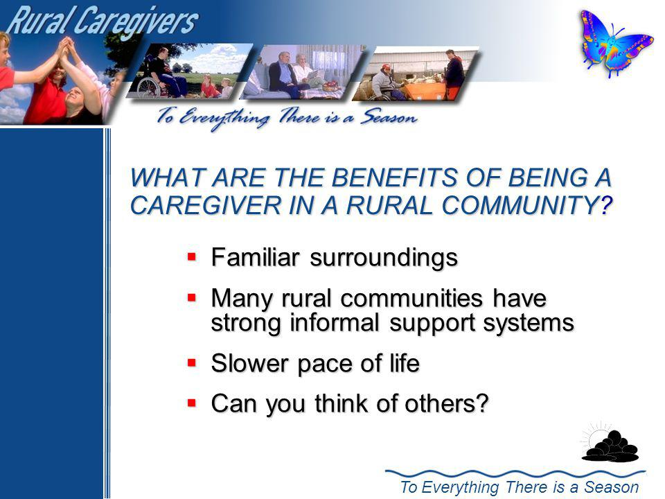 WHAT ARE THE BENEFITS OF BEING A CAREGIVER IN A RURAL COMMUNITY