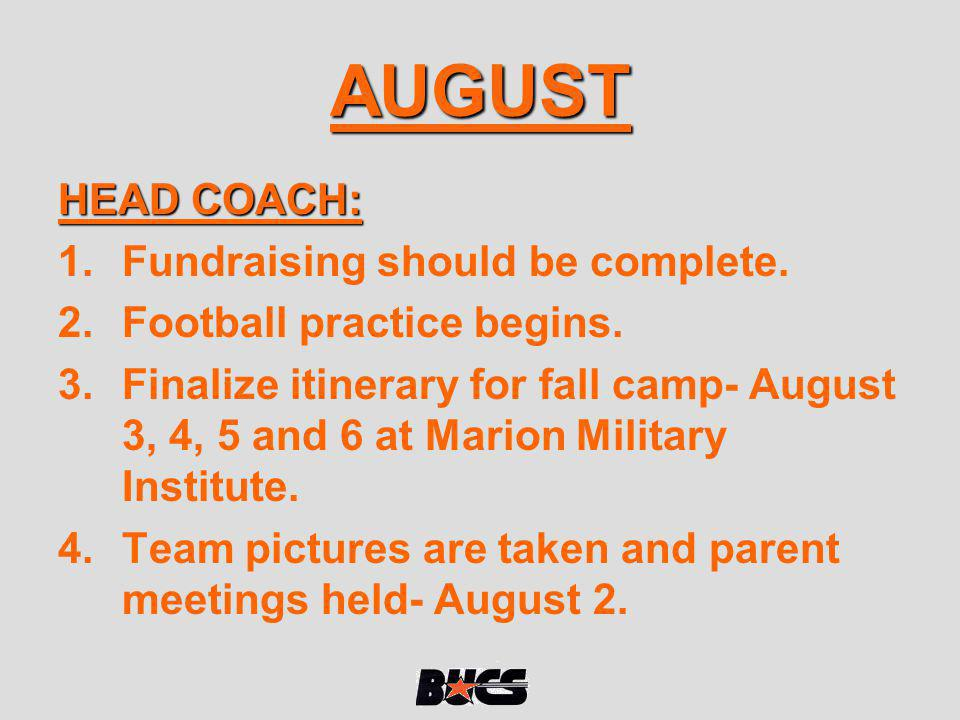 AUGUST HEAD COACH: Fundraising should be complete.