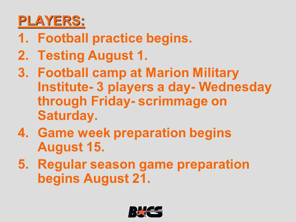 PLAYERS: Football practice begins. Testing August 1.