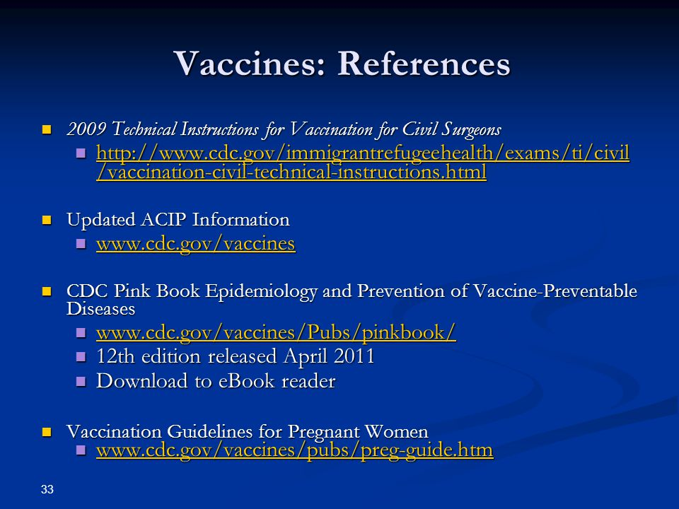 Vaccines: References 2009 Technical Instructions for Vaccination for Civil Surgeons.