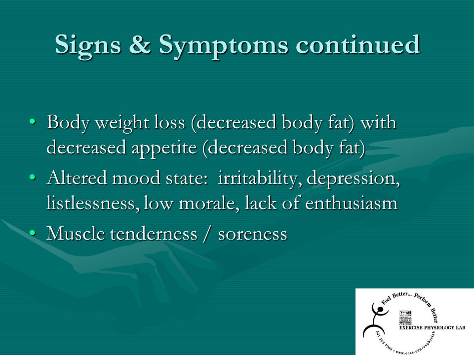 Signs & Symptoms continued