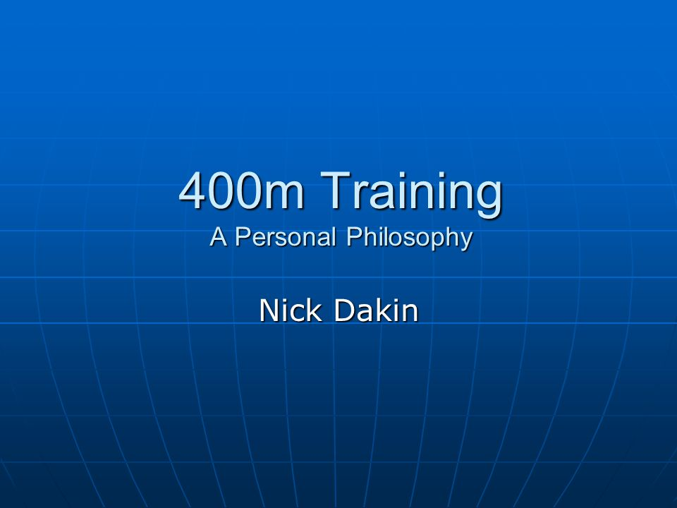 400m Training A Personal Philosophy