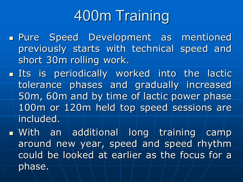 400m Training Pure Speed Development as mentioned previously starts with technical speed and short 30m rolling work.