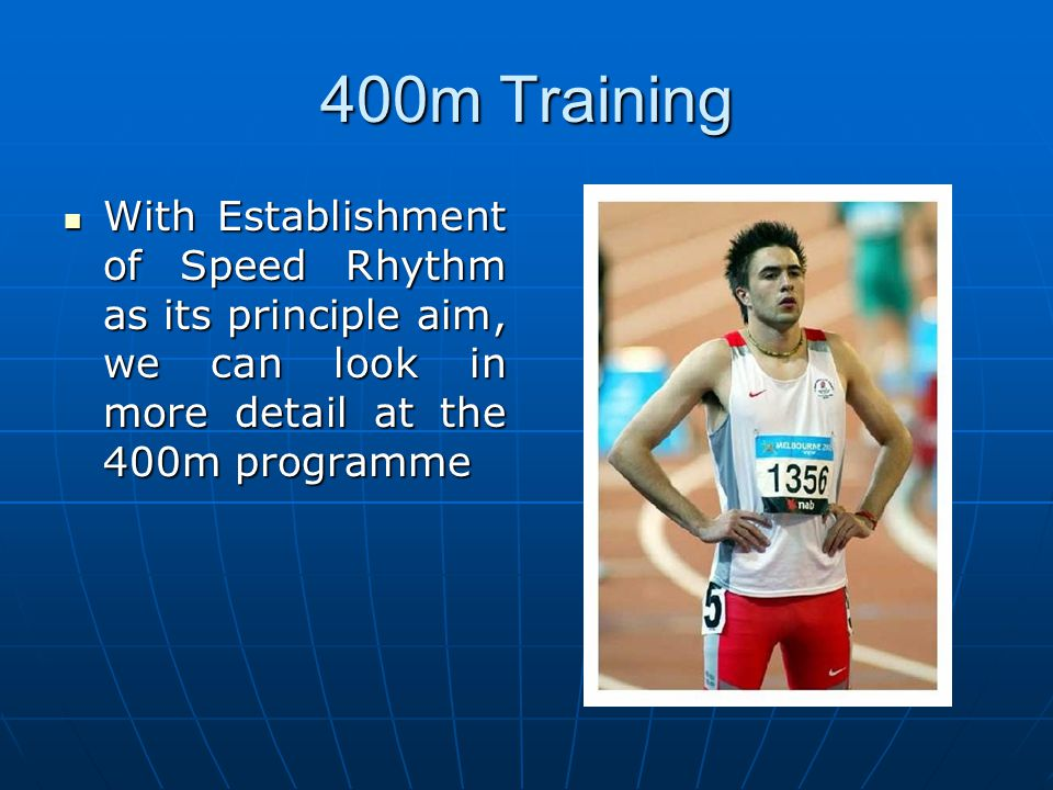 400m Training With Establishment of Speed Rhythm as its principle aim, we can look in more detail at the 400m programme.