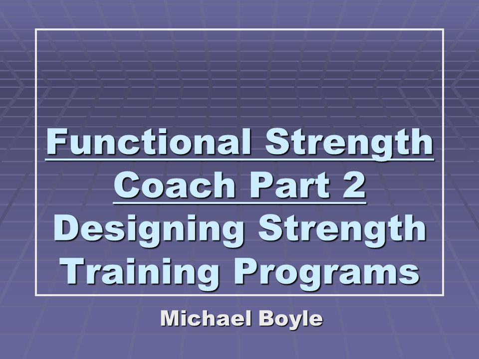 Functional Strength Coach Part 2 Designing Strength Training Programs