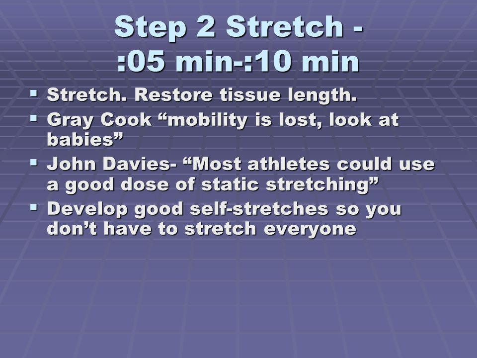 Step 2 Stretch - :05 min-:10 min