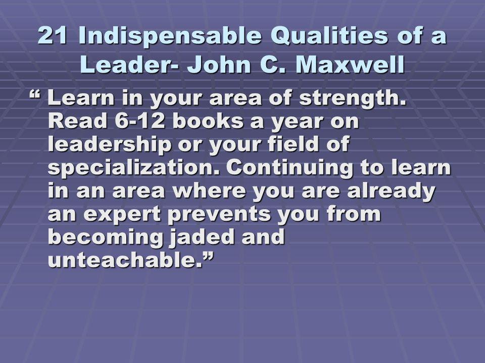 21 Indispensable Qualities of a Leader- John C. Maxwell