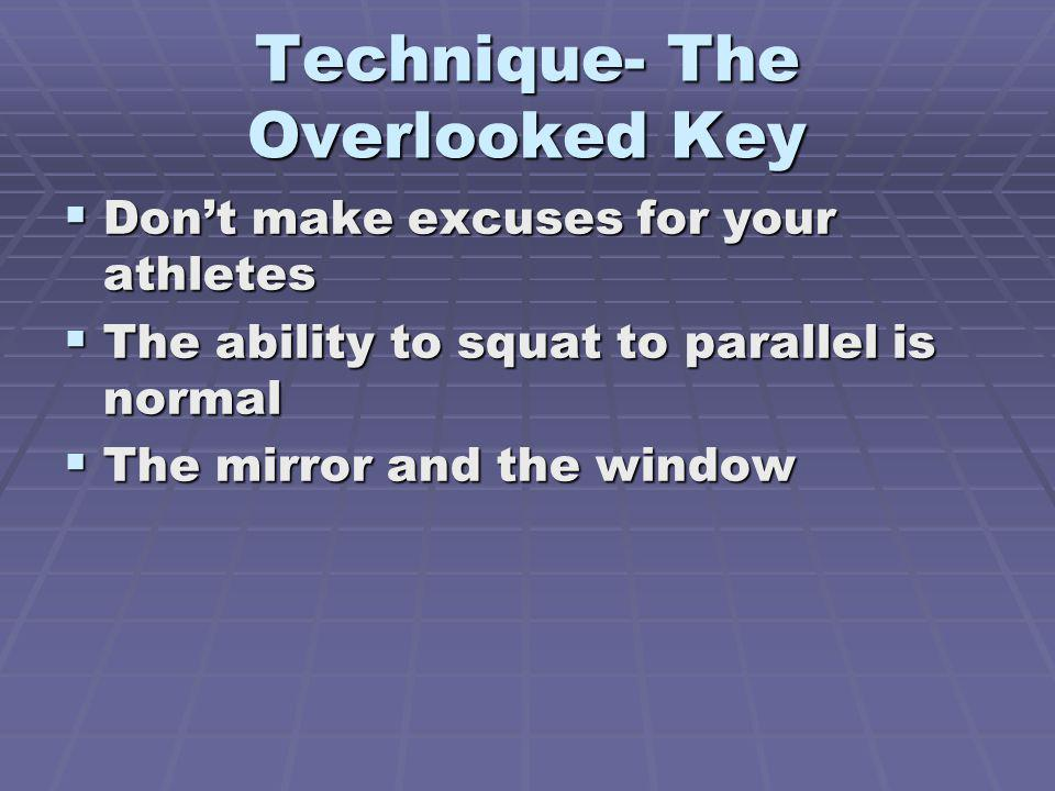 Technique- The Overlooked Key