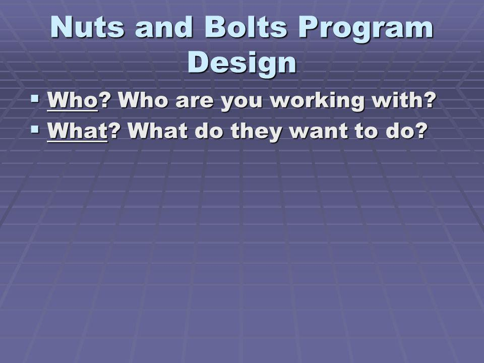 Nuts and Bolts Program Design