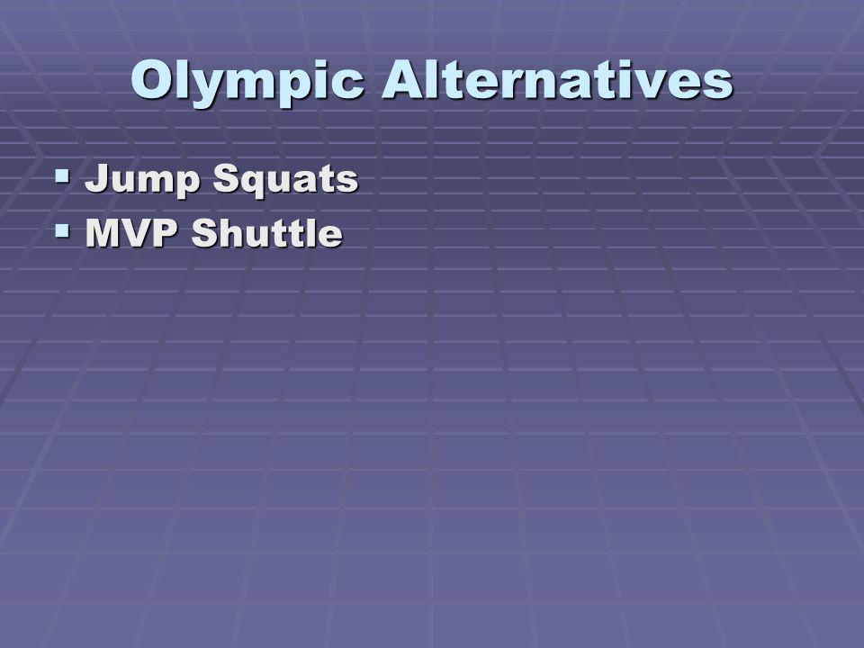 Olympic Alternatives Jump Squats MVP Shuttle