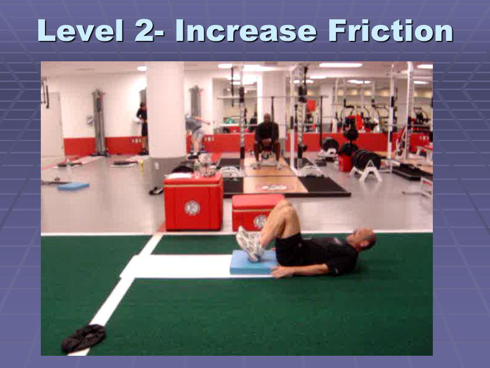 Level 2- Increase Friction