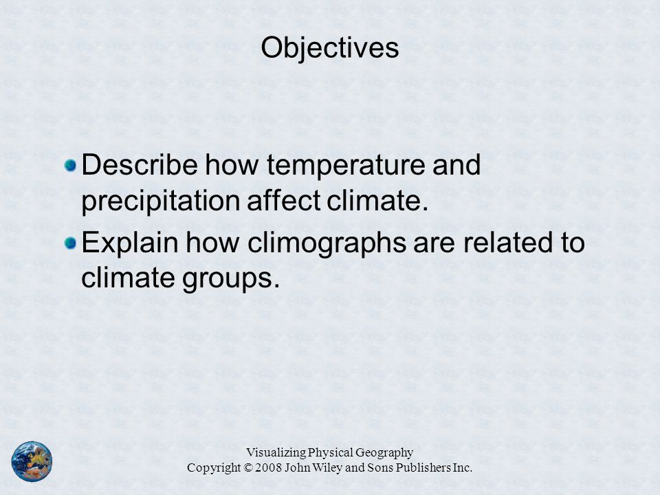 Describe how temperature and precipitation affect climate.