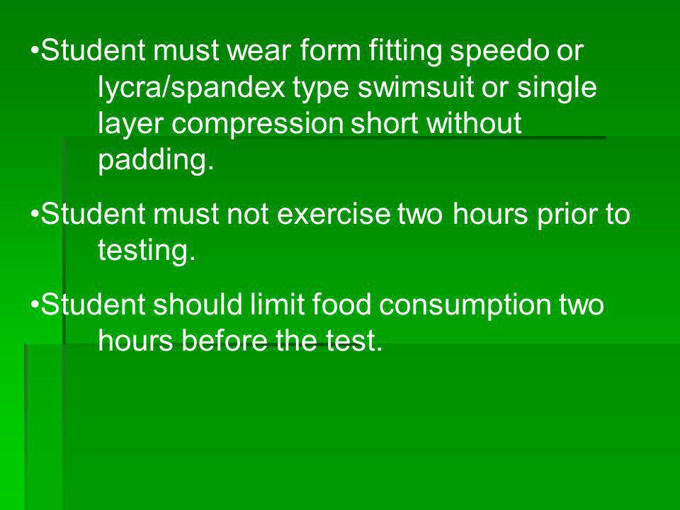 Student must wear form fitting speedo or