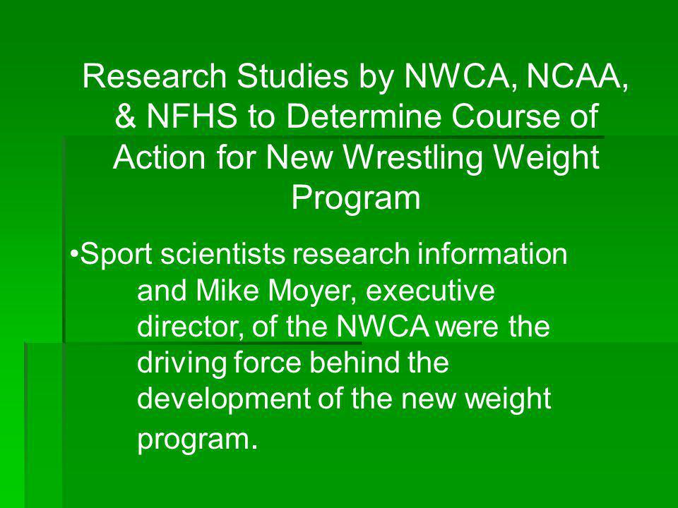 Research Studies by NWCA, NCAA, & NFHS to Determine Course of Action for New Wrestling Weight Program