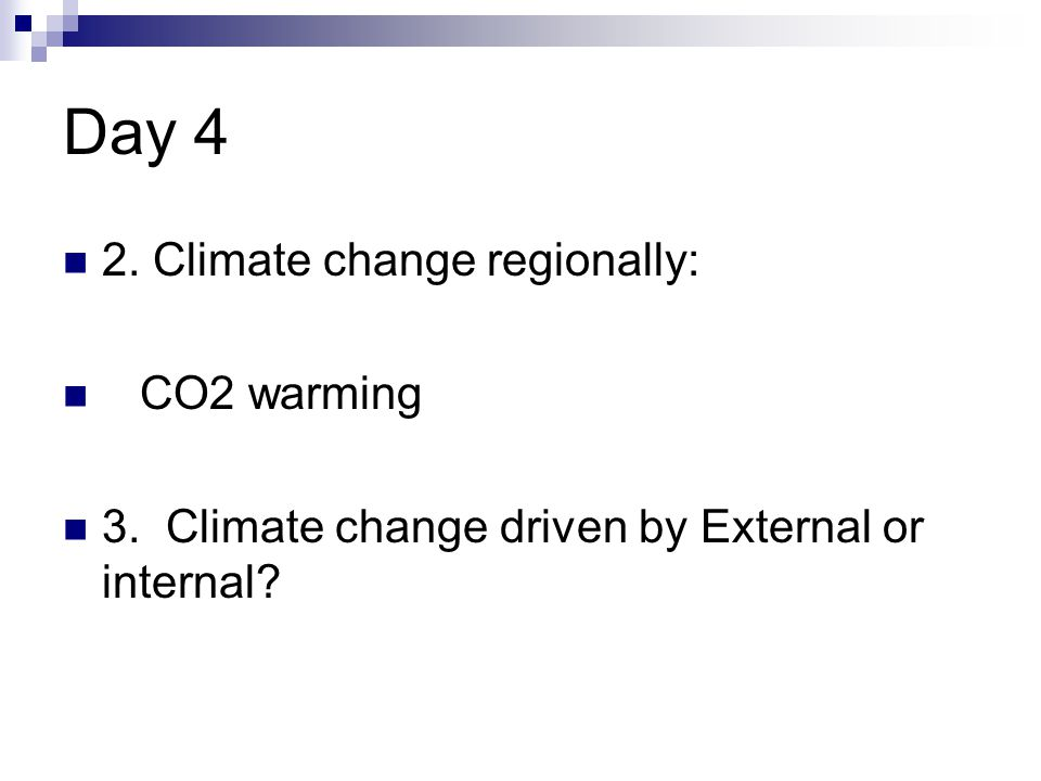 Day 4 2. Climate change regionally: CO2 warming