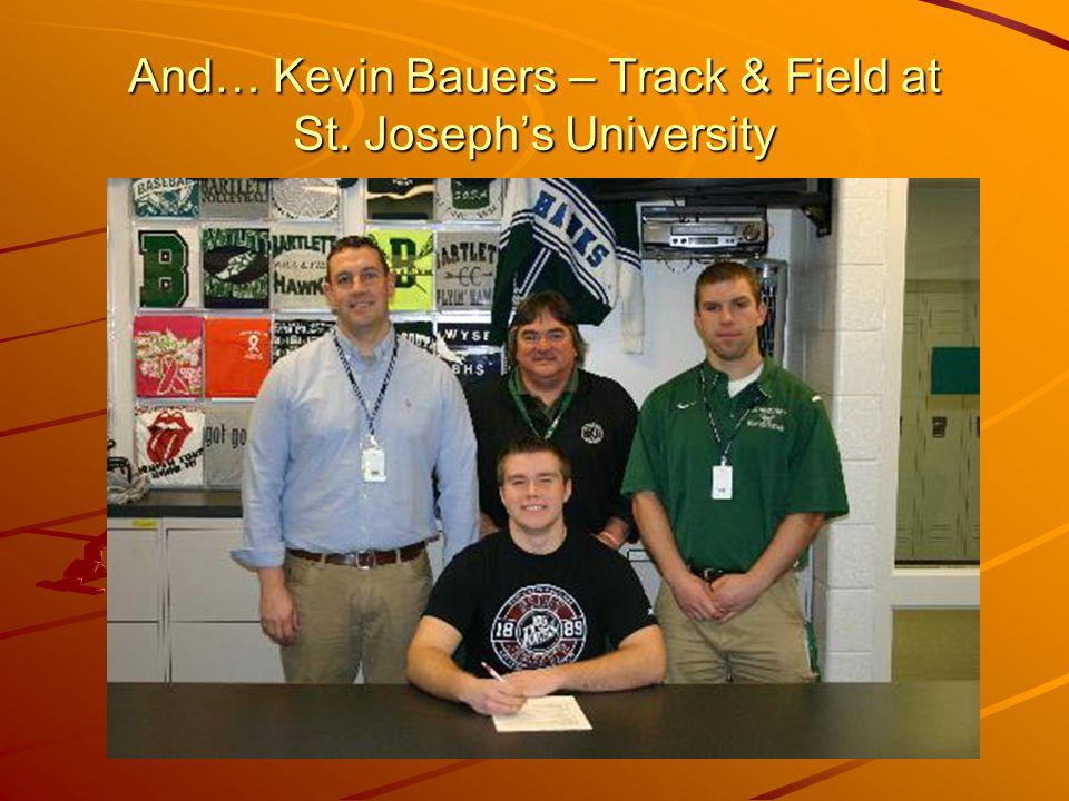 And… Kevin Bauers – Track & Field at St. Joseph's University