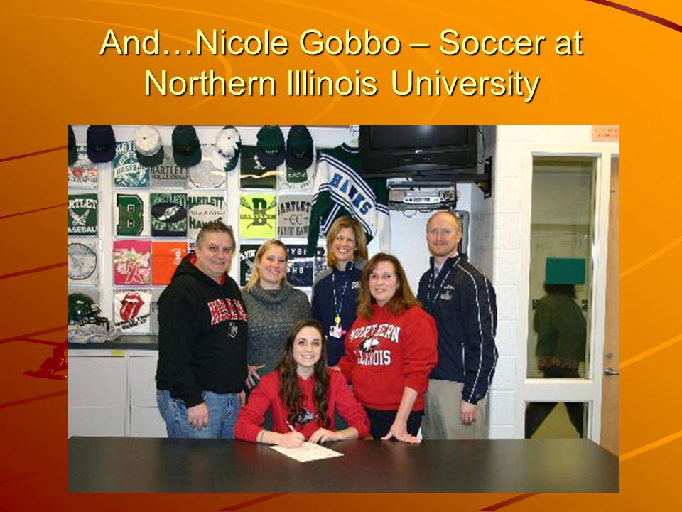 And…Nicole Gobbo – Soccer at Northern Illinois University