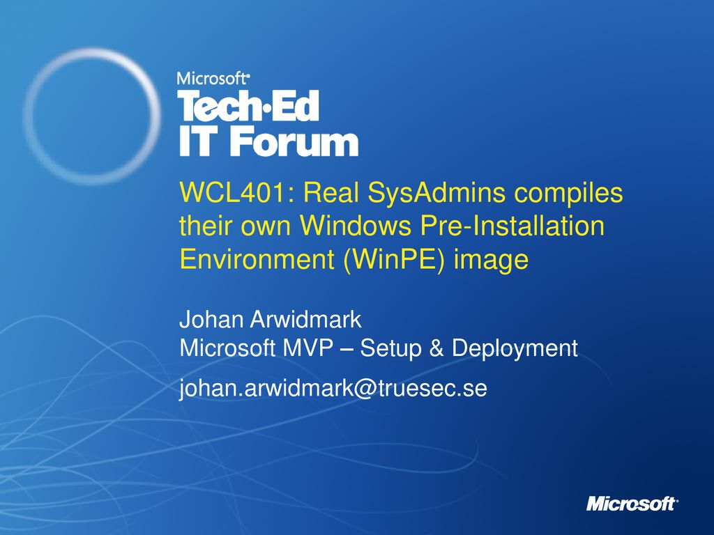 WCL401: Real SysAdmins compiles their own Windows Pre-Installation