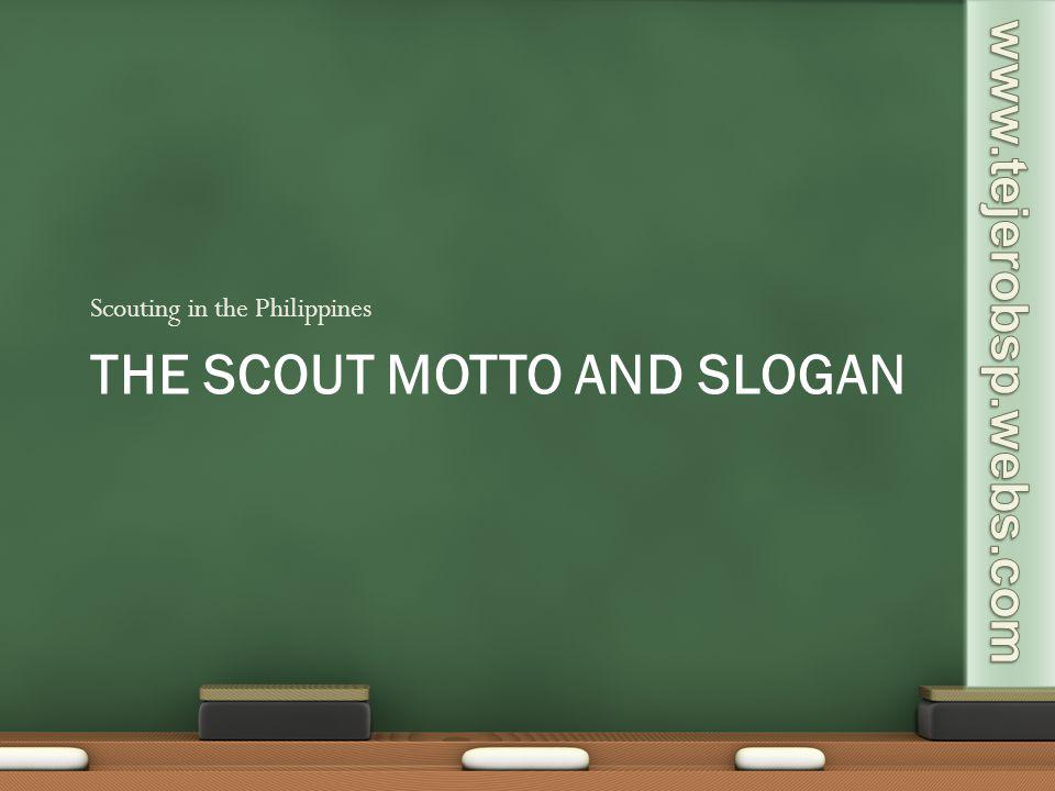The scout motto and slogan