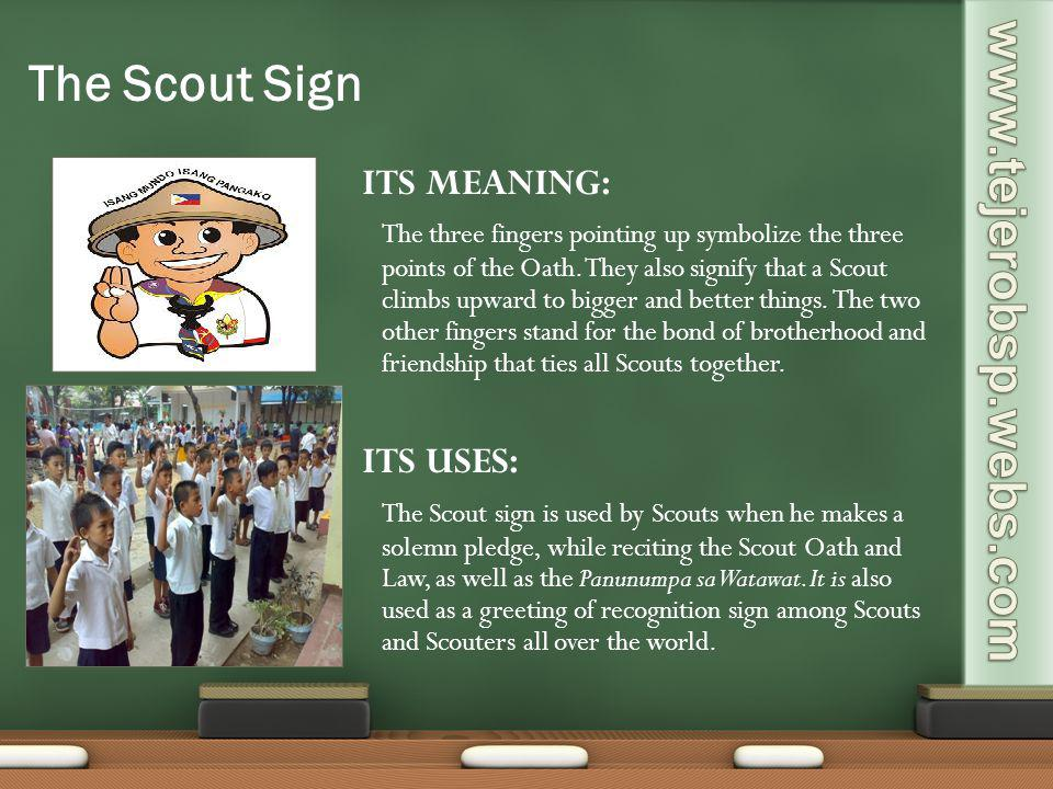 The Scout Sign ITS MEANING: ITS USES: